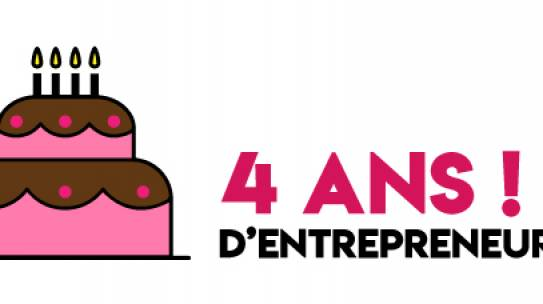 4 ans d'entrepreneuriat !
